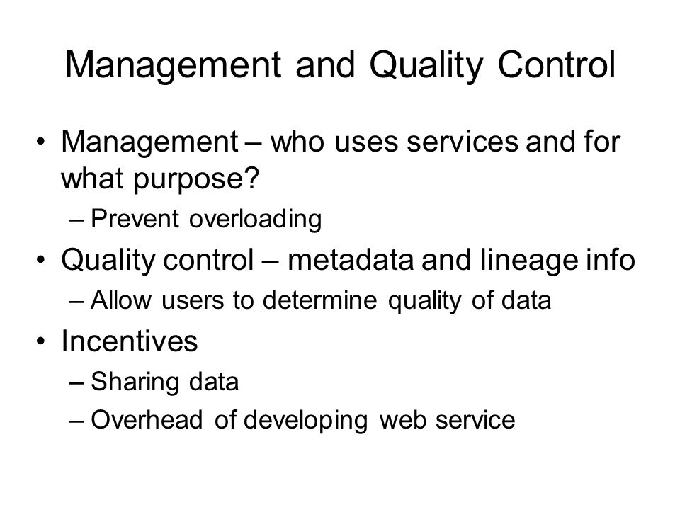 Management and Quality Control Management – who uses services and for what purpose.