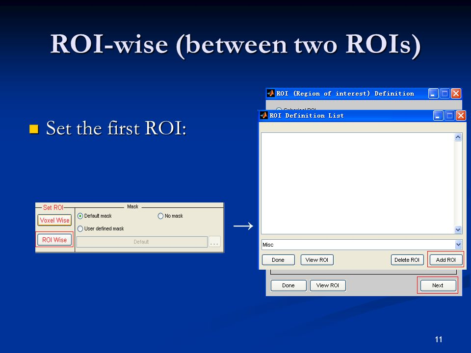 11 ROI-wise (between two ROIs) Set the first ROI: Set the first ROI: