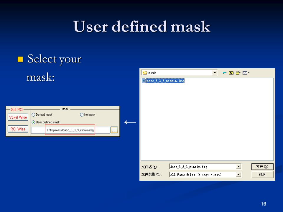 16 User defined mask Select your Select your mask: mask:
