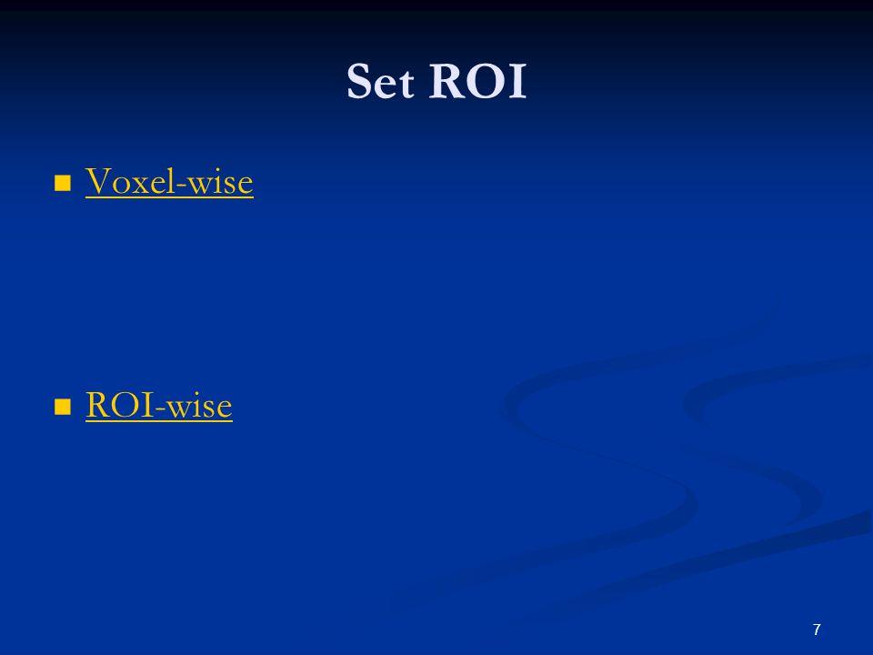 7 Set ROI Voxel-wise ROI-wise