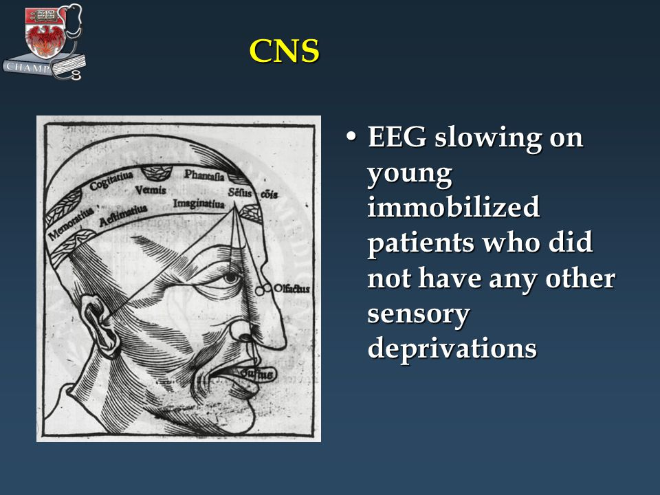 CNS EEG slowing on young immobilized patients who did not have any other sensory deprivations