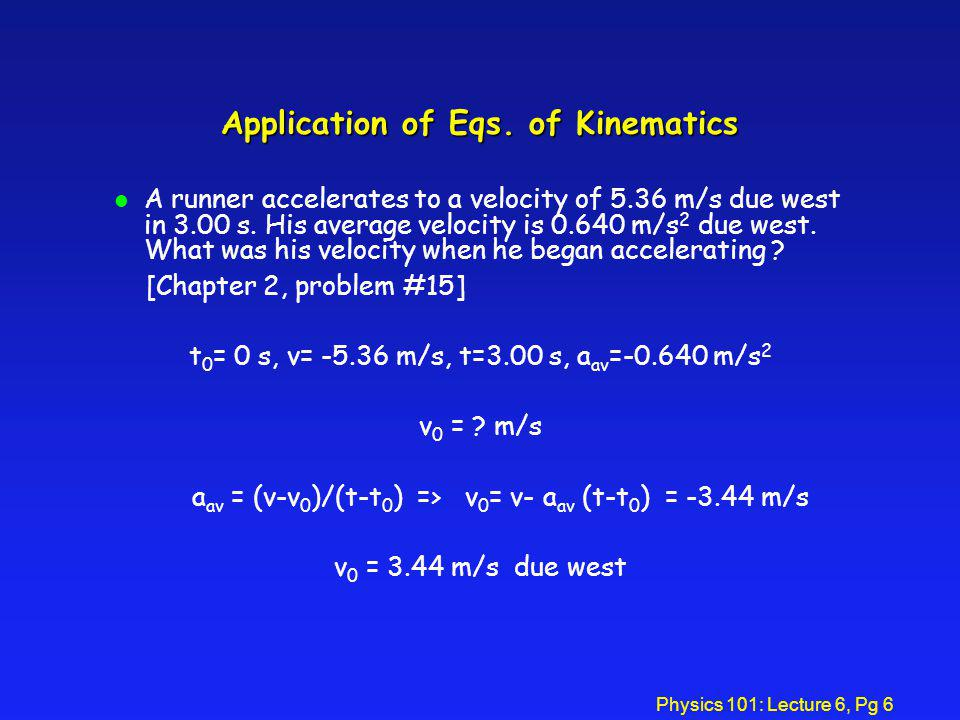 Physics 101: Lecture 6, Pg 7 Application of Eqs.