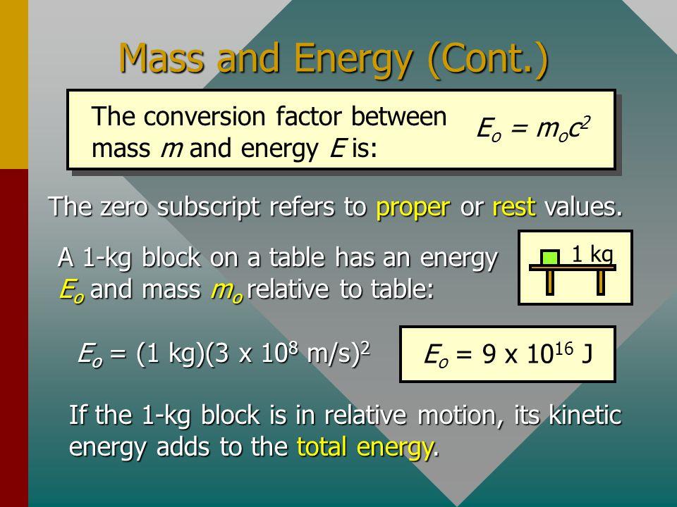 Total Relativistic Energy The general formula for the relativistic total energy involves the rest mass m o and the relativistic momentum p = mv. Total
