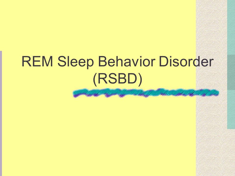 REM Sleep Behavior Disorder (RSBD)