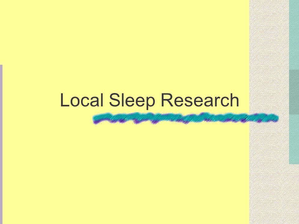 Local Sleep Research