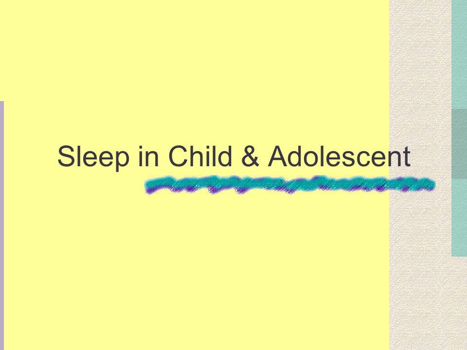 Sleep in Child & Adolescent