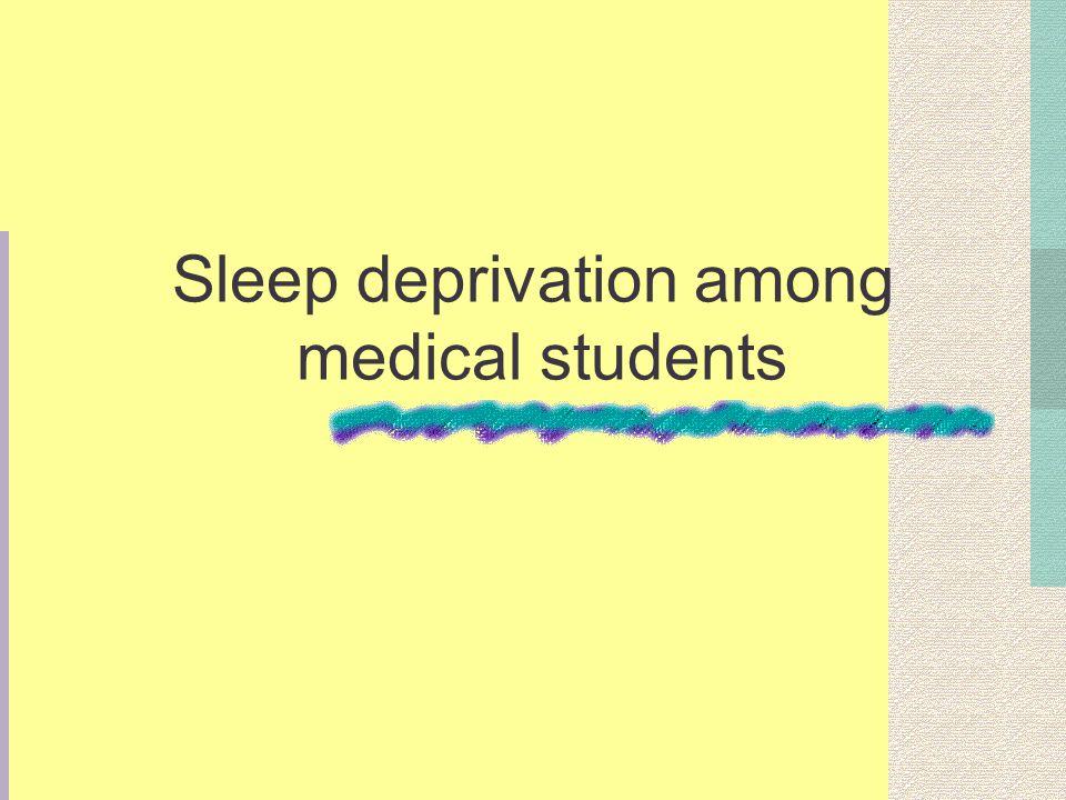 Sleep deprivation among medical students