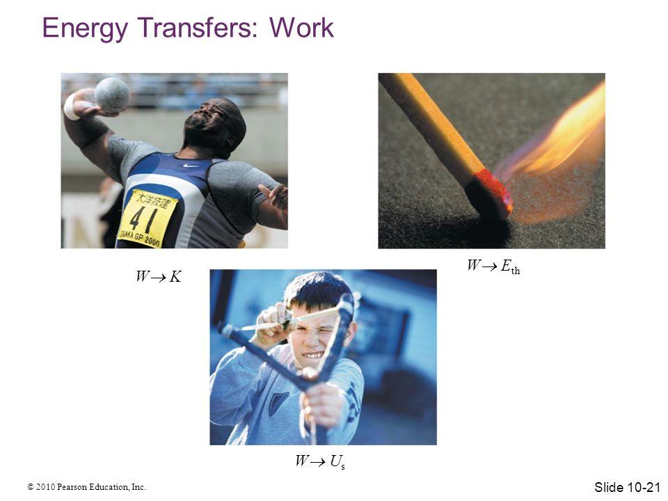 © 2010 Pearson Education, Inc. The Work-Energy Equation Slide 10-22