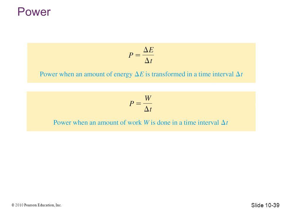 © 2010 Pearson Education, Inc.Power Same mass... Both reach 60 mph...