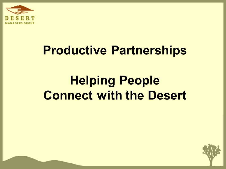 Productive Partnerships Helping People Connect with the Desert