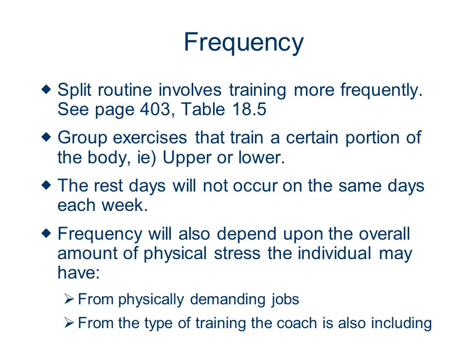 Frequency Split routine involves training more frequently.