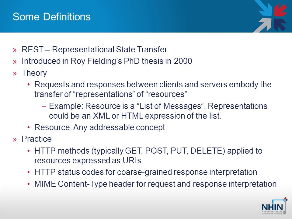 Some Definitions »REST – Representational State Transfer »Introduced in Roy Fieldings PhD thesis in 2000 »Theory Requests and responses between client