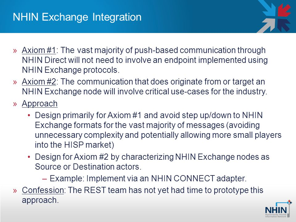 NHIN Exchange Integration »Axiom #1: The vast majority of push-based communication through NHIN Direct will not need to involve an endpoint implemente