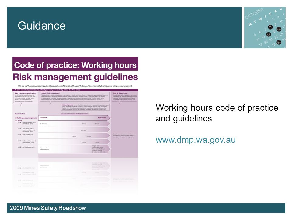 2009 Mines Safety Roadshow Guidance Working hours code of practice and guidelines www.dmp.wa.gov.au