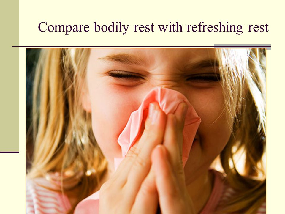 Compare bodily rest with refreshing rest