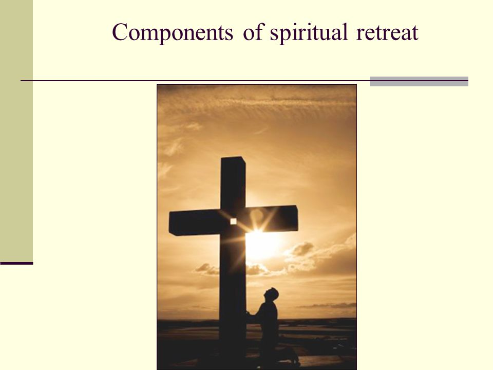 Components of spiritual retreat -- solitude and rest in Christ