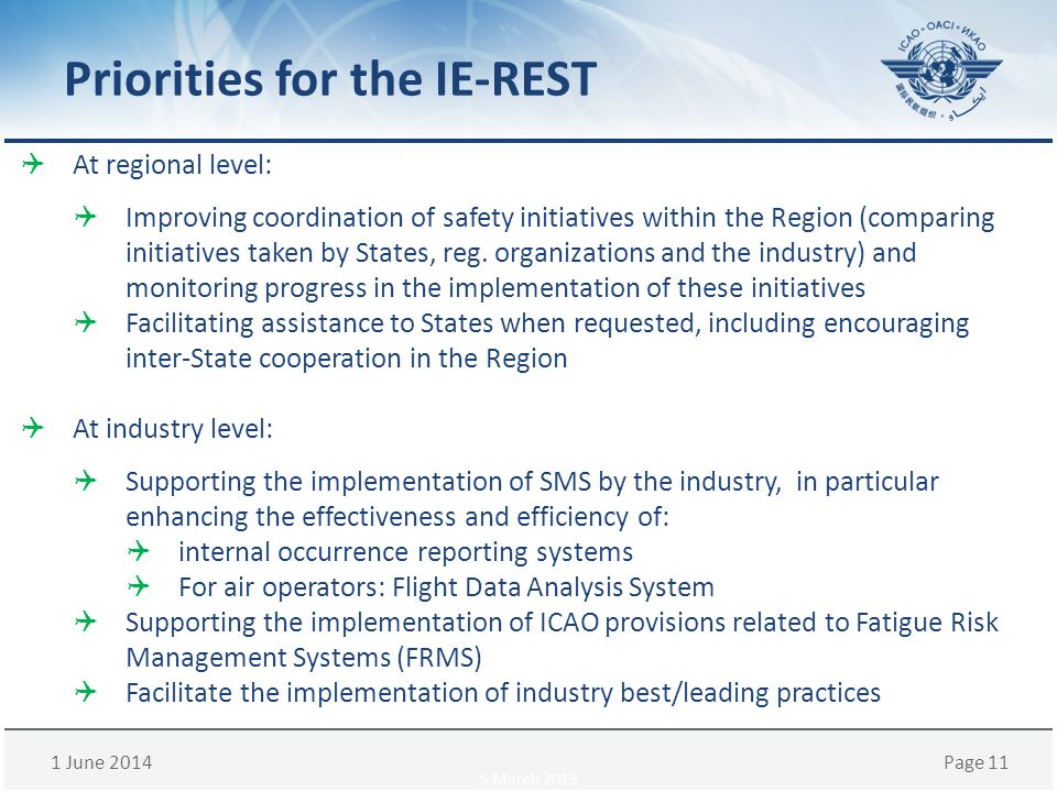 1 June 2014Page 11 Priorities for the IE-REST At regional level: Improving coordination of safety initiatives within the Region (comparing initiatives taken by States, reg.