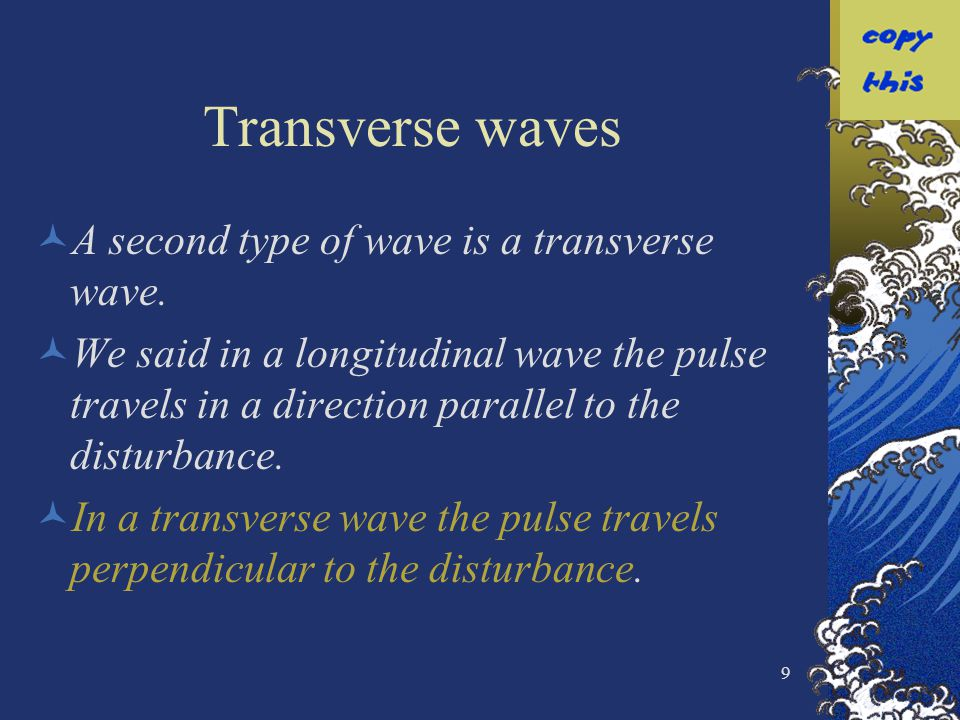 10 Transverse Waves The differences between the two can be seen