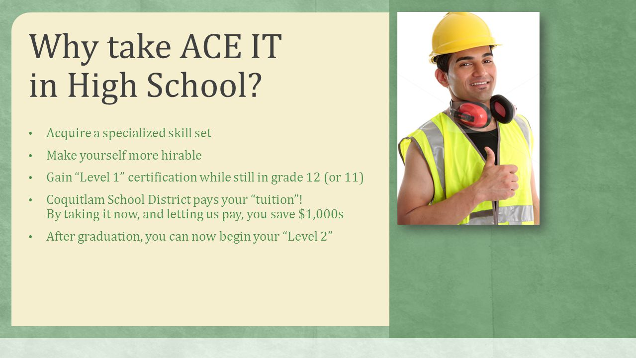 Why take ACE IT in High School.
