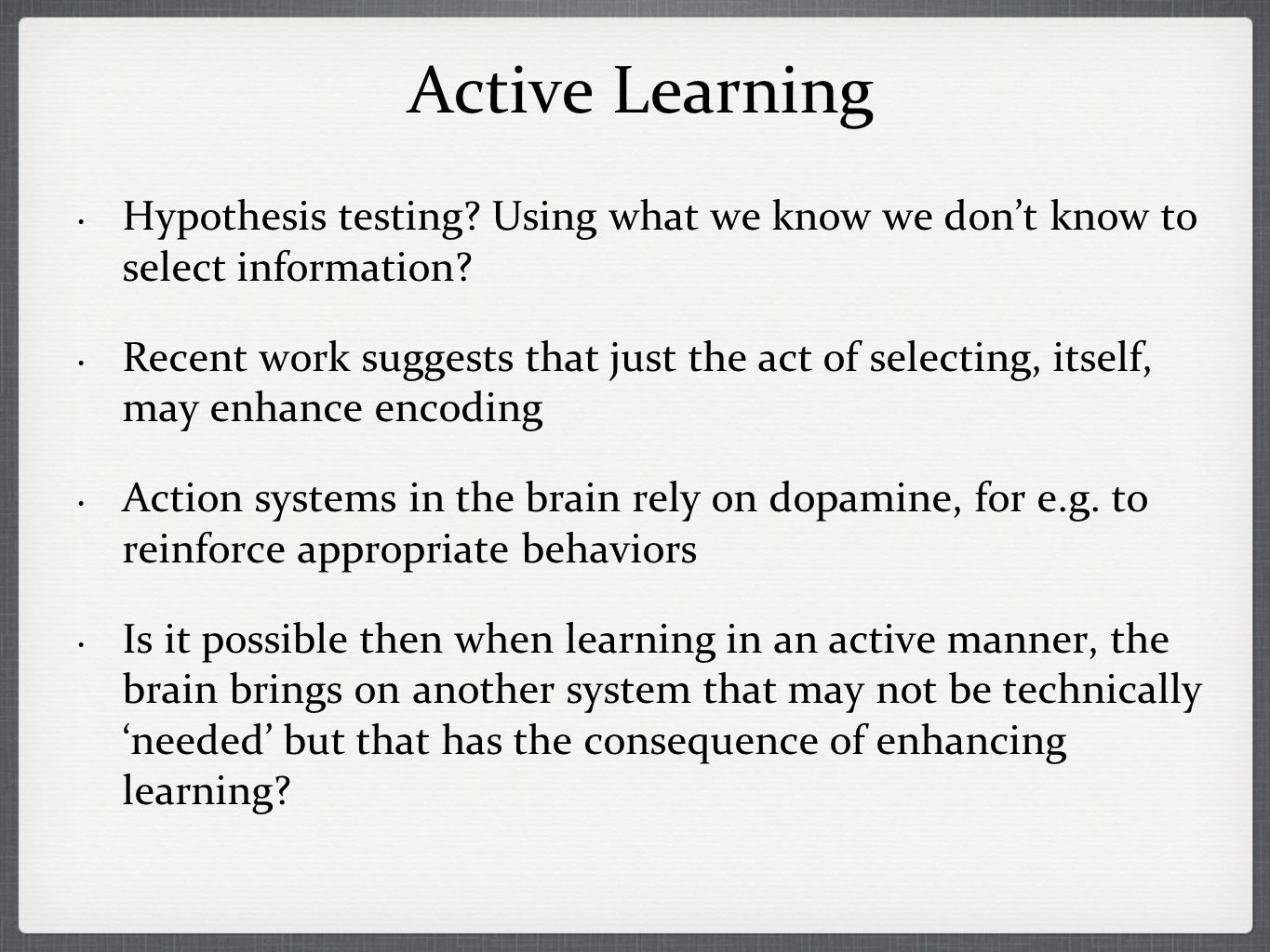 Active Learning Hypothesis testing. Using what we know we dont know to select information.