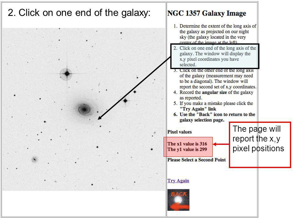 Example: NGC 1357 2. Click on one end of the galaxy: The page will report the x,y pixel positions