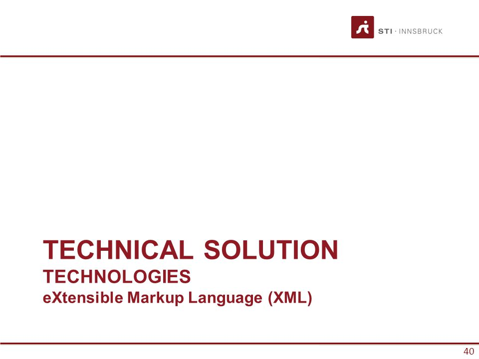 40 TECHNICAL SOLUTION TECHNOLOGIES eXtensible Markup Language (XML)