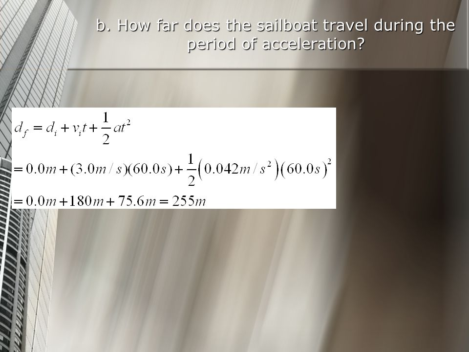 b. How far does the sailboat travel during the period of acceleration