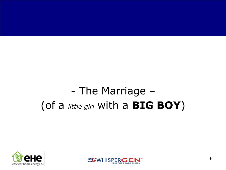 6 -The Marriage – (of a little girl with a BIG BOY)