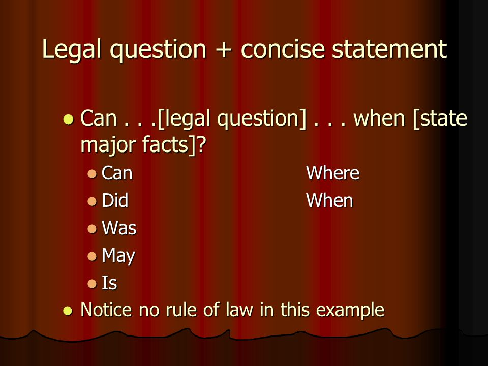 Possible Formats 1.Legal question + concise statement relevant facts 1.Legal question + concise statement relevant facts 2. Legal question + concise s