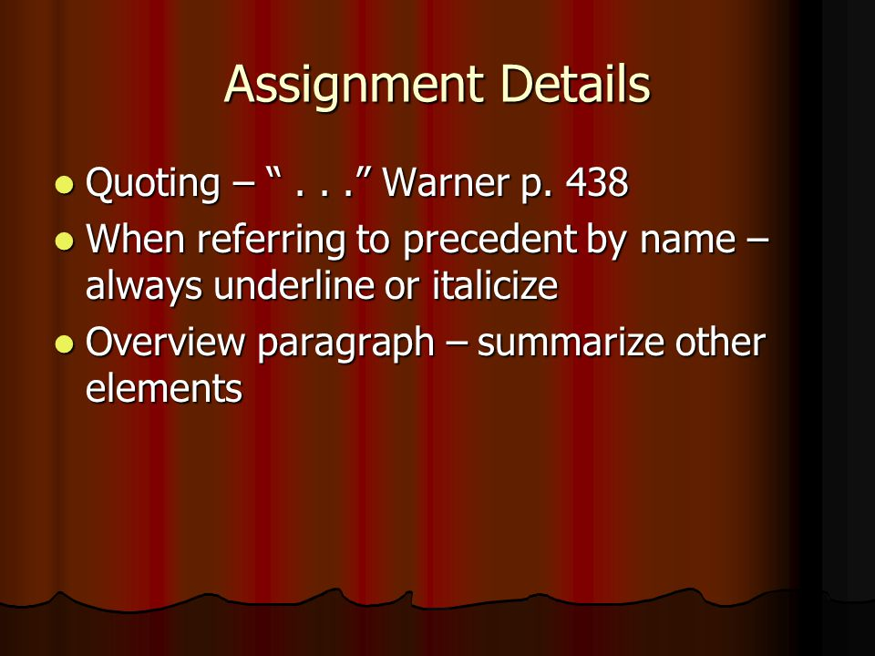 Assignment Details Goal: make a conclusion and support whether or not the third element can be satisfied Goal: make a conclusion and support whether o