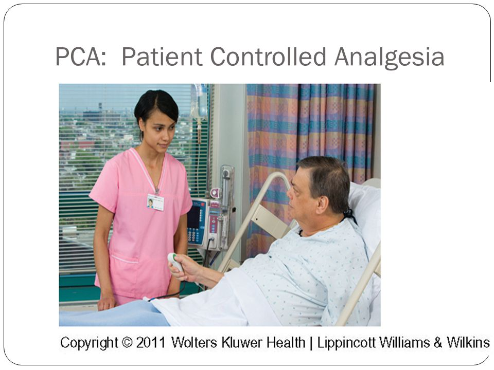 PCA: Patient Controlled Analgesia