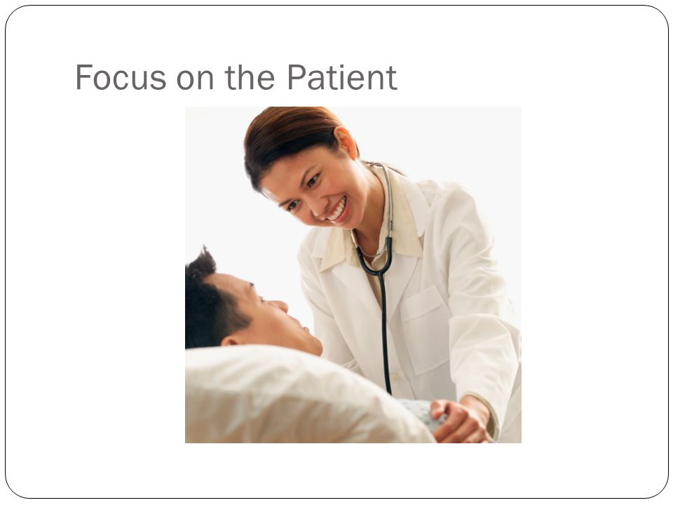 Focus on the Patient