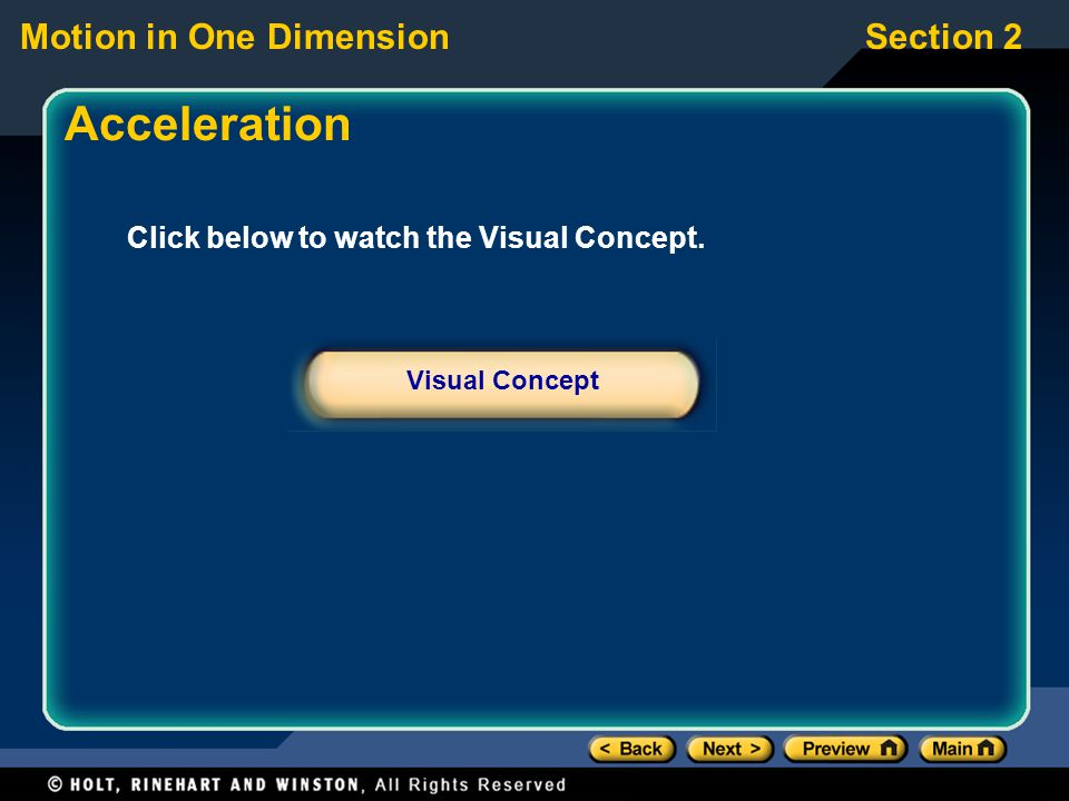 Motion in One DimensionSection 2 Click below to watch the Visual Concept. Visual Concept Acceleration