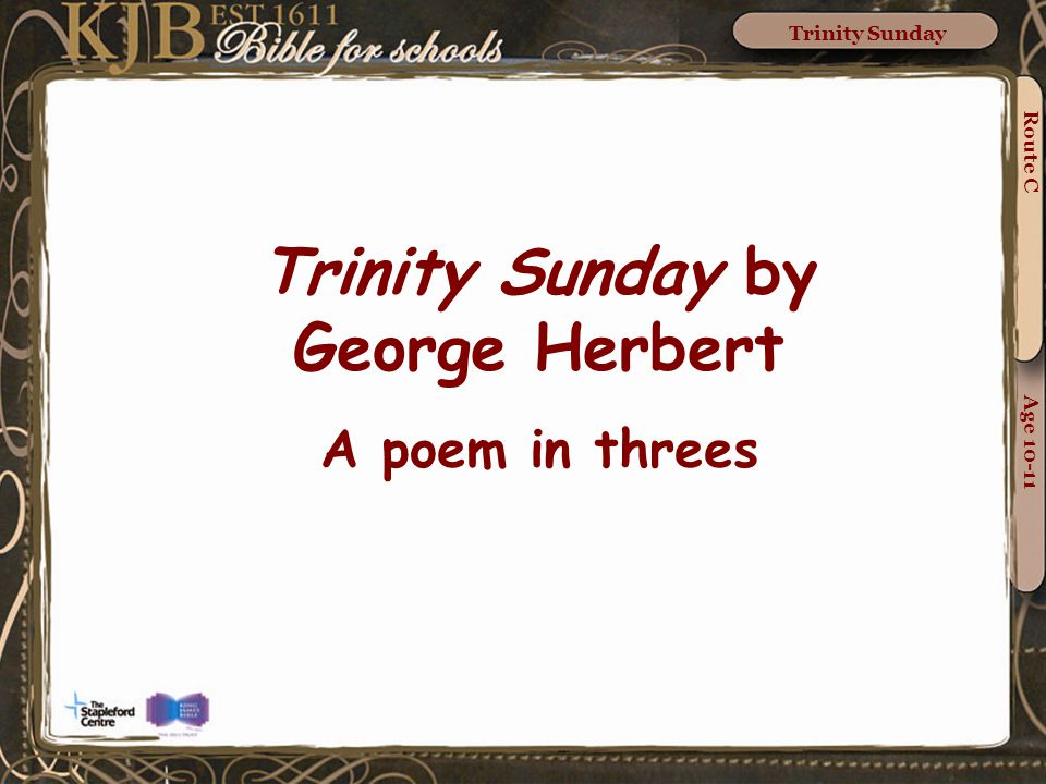 Trinity Sunday by George Herbert A poem in threes Route C Age 10-11 Trinity Sunday