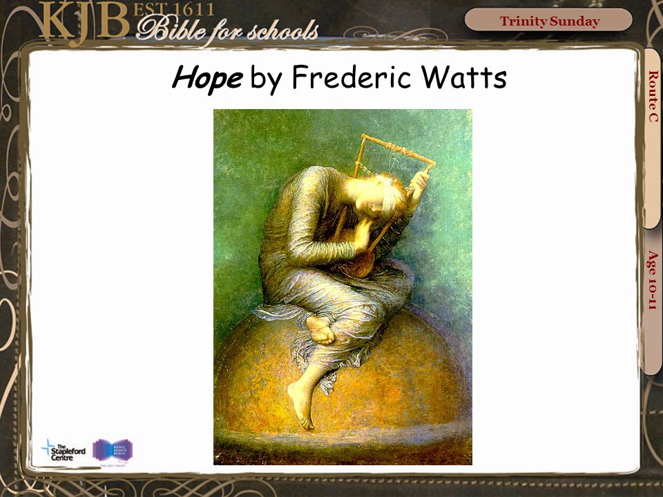 Route C Age 10-11 Trinity Sunday Hope by Frederic Watts