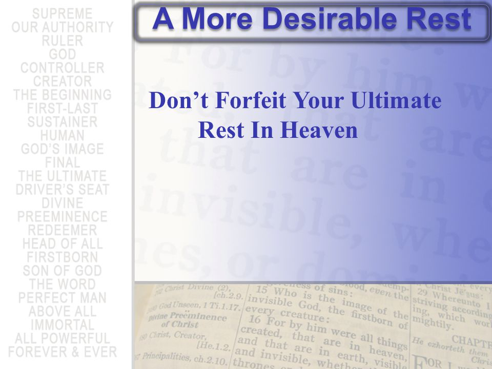 Dont Forfeit Your Ultimate Rest In Heaven A More Desirable Rest