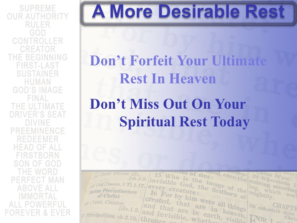 Dont Forfeit Your Ultimate Rest In Heaven Dont Miss Out On Your Spiritual Rest Today A More Desirable Rest