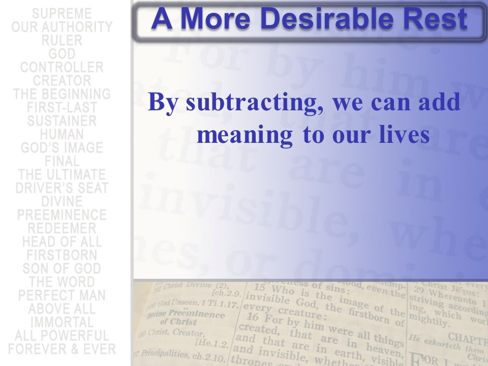 By subtracting, we can add meaning to our lives A More Desirable Rest