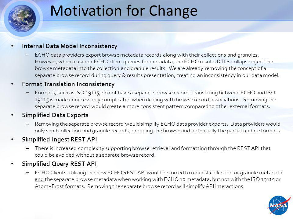 Motivation for Change Internal Data Model Inconsistency – ECHO data providers export browse metadata records along with their collections and granules.