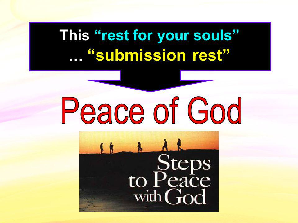 This rest for your souls … submission rest