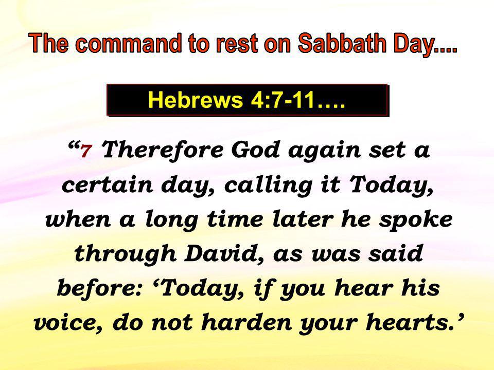 Hebrews 4:7-11….