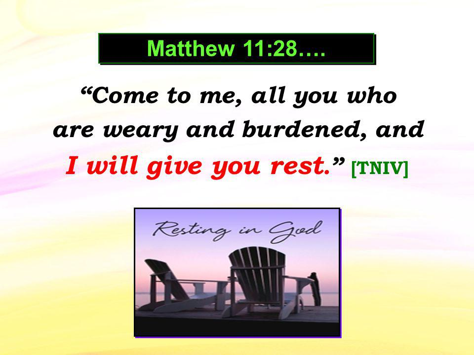 This is a rest that Jesus gives as a gift.….