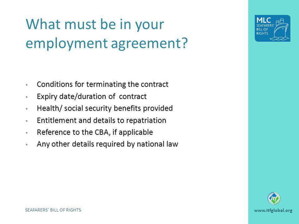 SEAFARERS BILL OF RIGHTS www.itfglobal.org What must be in your employment agreement? Conditions for terminating the contract Conditions for terminati