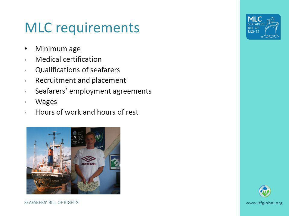 MLC requirements Minimum age Medical certification Qualifications of seafarers Recruitment and placement Seafarers employment agreements Wages Hours o