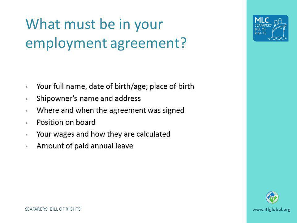 What must be in your employment agreement? Your full name, date of birth/age; place of birth Your full name, date of birth/age; place of birth Shipown