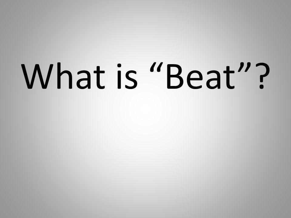 What is Beat?