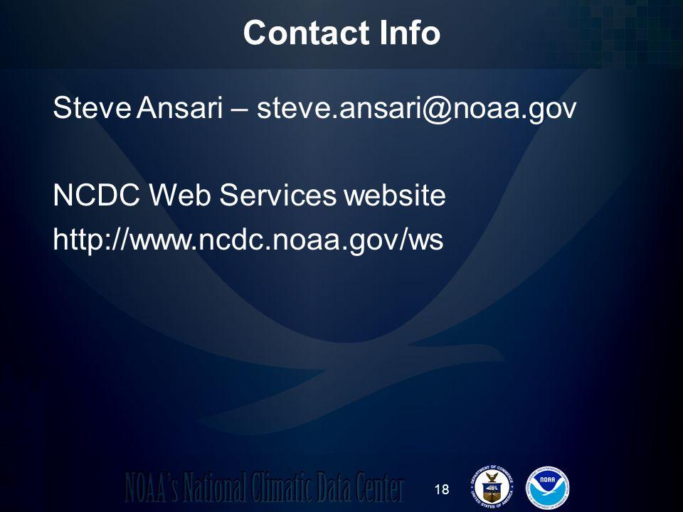 18 Contact Info Steve Ansari – steve.ansari@noaa.gov NCDC Web Services website http://www.ncdc.noaa.gov/ws