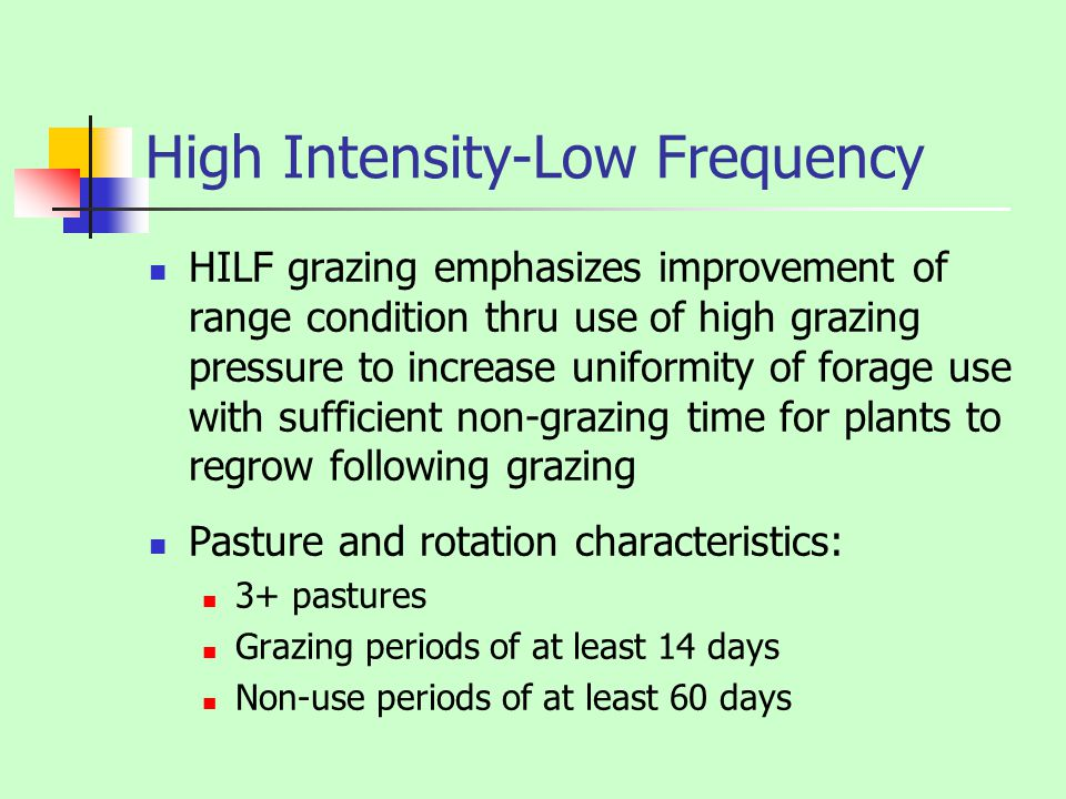 High Intensity-Low Frequency HILF grazing emphasizes improvement of range condition thru use of high grazing pressure to increase uniformity of forage