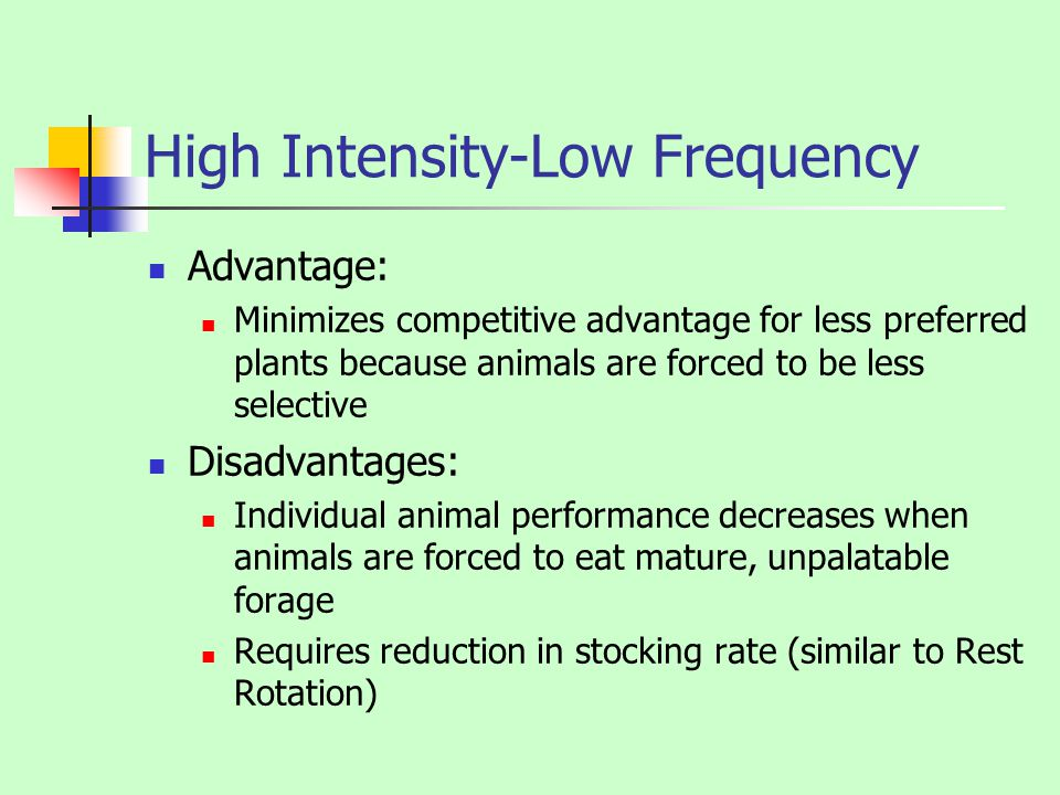 High Intensity-Low Frequency Advantage: Minimizes competitive advantage for less preferred plants because animals are forced to be less selective Disa