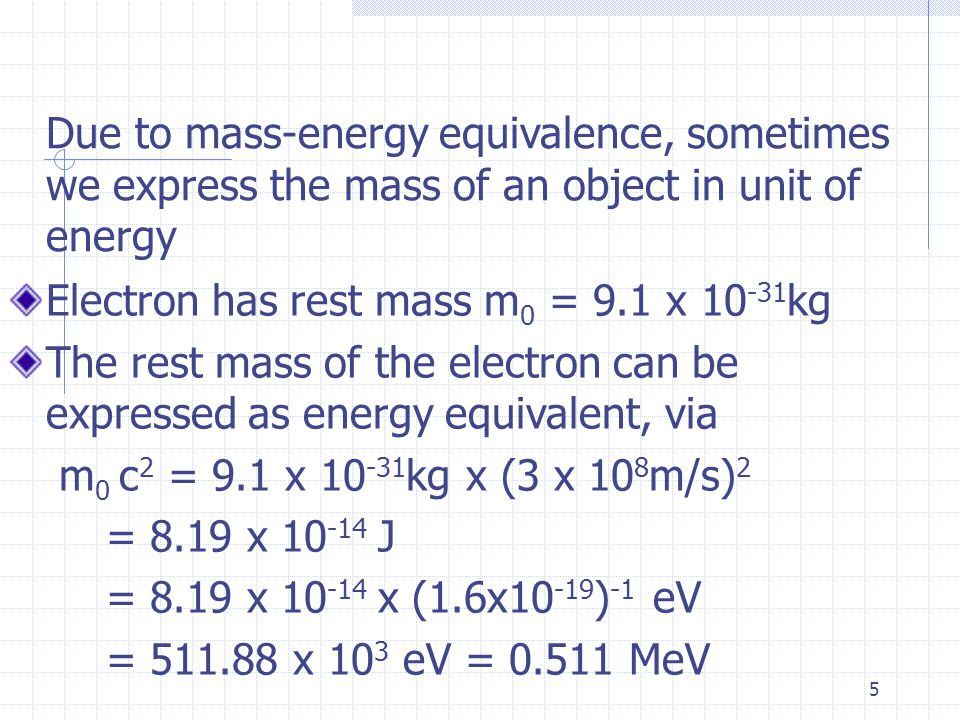 4 Example An electron moves with speed u = 0.85c. Find its total energy and kinetic energy in eV. CERNs picture: the circular accelerator accelerates